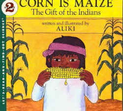Aliki_Corn is Maize, The Gift of the Indians.jpg (125763 bytes)