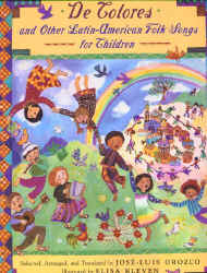 Orozco, Jose-Luis and Elisa Kleven (Illus)_De Clores and OTher Latin-American Folk Songs for Children.JPG (98658 bytes)